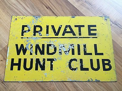 Vintage Private WindMill Hunt Club Metal Sign