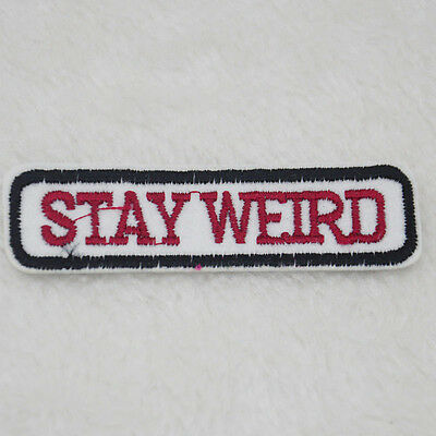 stay weird Embroidered Sewning Motif  Clothing Iron On Patch Applique badge E7