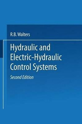 Hydraulic and Electric-hydraulic Control Systems by R.B. Walters Paperback Book