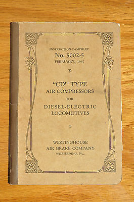 1947 Westinghouse CD Type Air Compressor for Locomotives Instruction Manual