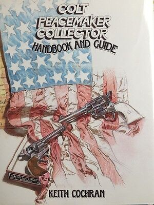 Colt Peacemaker Collector - Handbook and Guide
