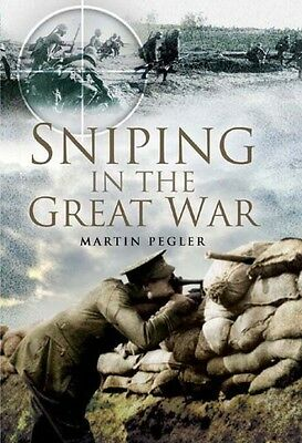 Sniping in the Great War by Martin Pegler Hardcover Book (English)