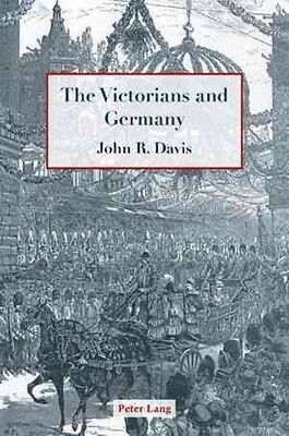 The Victorians and Germany by John R. Davis Paperback Book (English)