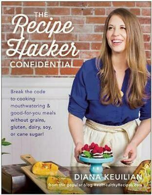 The Recipe Hacker Confidential: Break the Code to Cooking Mouthwatering & Good-F