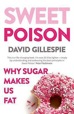 Sweet Poison: Why Sugar Makes Us Fat by David Gillespie Paperback Book Free Ship
