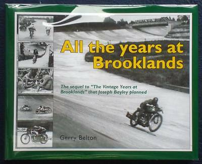 ALL THE YEARS AT BROOKLANDS Motor Racing Book: Gerry Belton 2007 1st EDITION