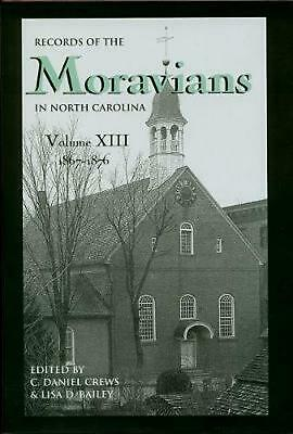 Records of the Moravians in North Carolina, Volume 13: 1867-1876 Hardcover Book
