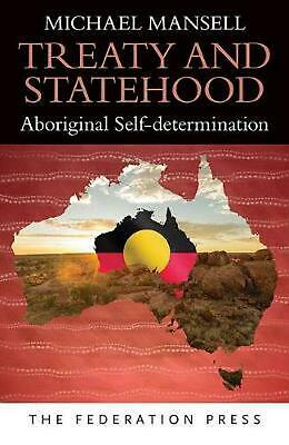 Treaty and Statehood: Aboriginal Self-determination by Michael Mansell Paperback