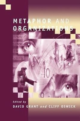 Metaphor and Organizations by David Grant Paperback Book (English)