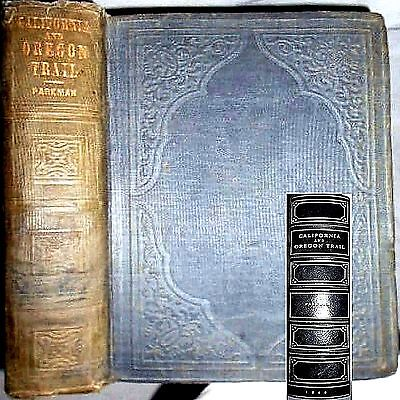 1849 California Oregon Trail Francis Parkman 1St Edition History West Us Indians