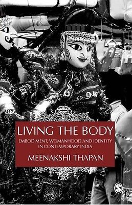 Living the Body: Embodiment, Womanhood and Identity in Contemporary India by Mee