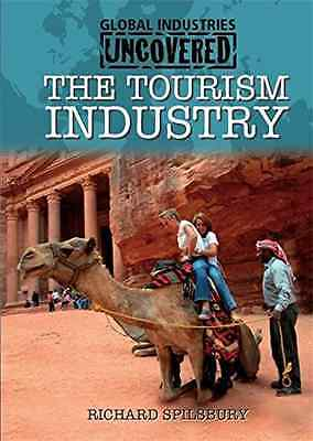 Global Industries Uncovered: The Tourism Industry, Good Condition Book, Spilsbur