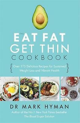 Eat Fat Get Thin Cookbook: Over 175 Delicious Recipes for Sustained Weight Loss