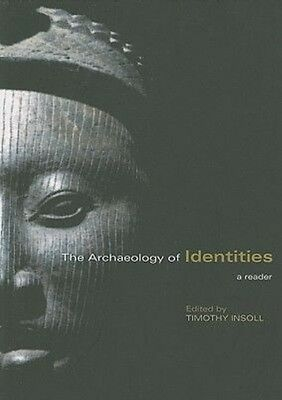 The Archaeology of Identities: A Reader by Insoll Paperback Book (English)