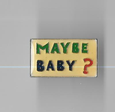 Vintage MAYBE BABY? old enamel pin
