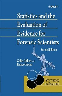 Statistics and the Evaluation of Evidence for Forensic Scientists by Franco Taro