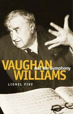 Vaughan Williams and the Symphony by Lionel Pike Hardcover Book