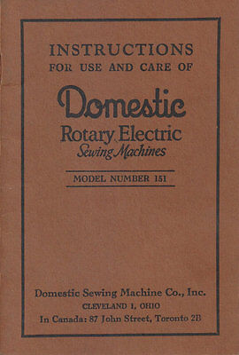 Instructions for Use & Care of Domestic Rotary Electric Sewing Machine Model 151