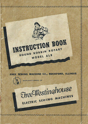 Free-Westinghouse Round Bobbin Rotary Model ALB Sewing Machine Manual Color PDF