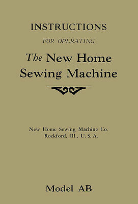 Instructions for Operating the New Home Sewing Machine Model AB Manual PDF