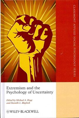 Extremism and the Psychology of Uncertainty by Michael A. Hogg Hardcover Book (E