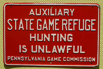 Pa Pennsylvania Game Commission Auxiliary State Game Refuge EMBOSSED METAL Sign