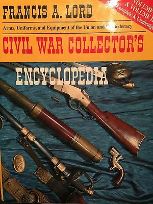 Civil War Collector's Encyclopedia Bk. 1 by Francis A. Lord (1995, Hardcover)
