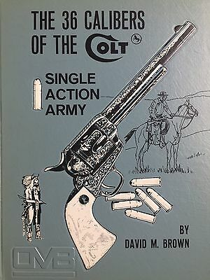 The 36 Calibers of the Colt  - signiert by David M. Brown -