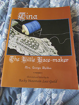 Tina The Little Lace-Maker - Mrs Georgie Sheldon, Rocky Mountain Lace Guild 2004
