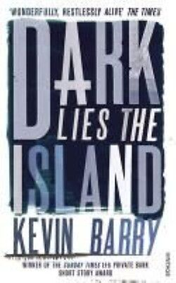 Dark Lies the Island by Kevin Barry Paperback Book (English)