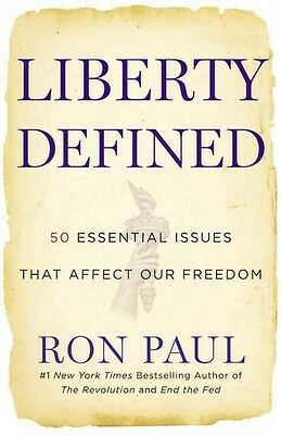 Liberty Defined: 50 Essential Issues That Affect Our Freedom by Ron Paul Hardcov