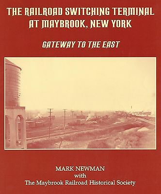 Railroad Switching Terminal at MAYBROOK, New York: Gateway to the East, NEW BOOK