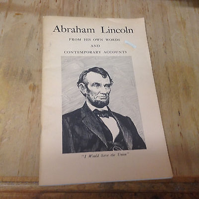Abraham Lincoln,from his own words and  Contemporary Accounts, 55 pg book