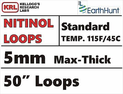 "Max-Thick 5mm WELDED LOOP 50"" TRAINED NITINOL WIRE 115f/45c STANDARD TEMP Rare"