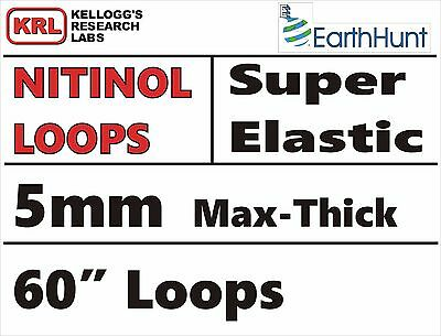 "Max-Thick 5mm WELDED LOOP 60"" SUPER ELASTIC NITINOL Wire Rare Shape Memory"