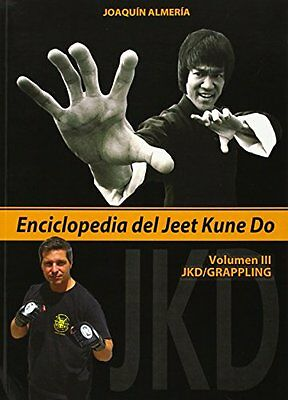 Enciclopedia del Jeet Kune Do. Volumen III: JKD/Grappling (Artes Marciales)