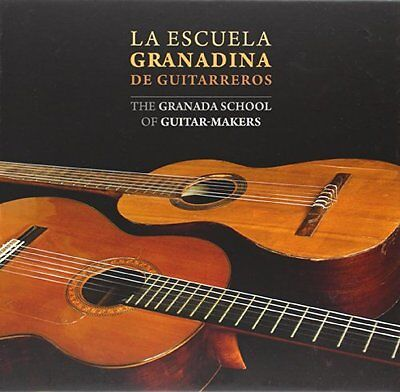 La escuela granadina de guitarreros = The Granada school of guitar-makers