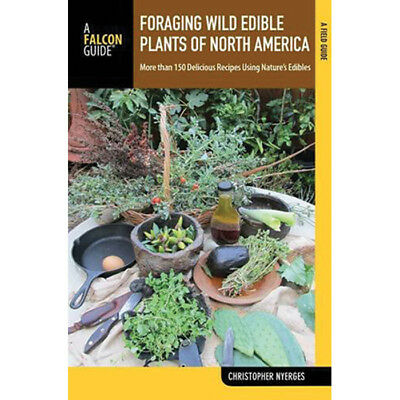 Falcon Guide Foraging Wild Edible Plants of North America Book