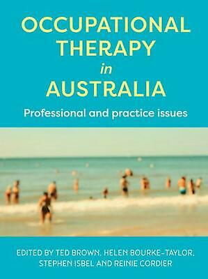 Occupational Therapy in Australia: Professional and Practice Issues by Helen Bou