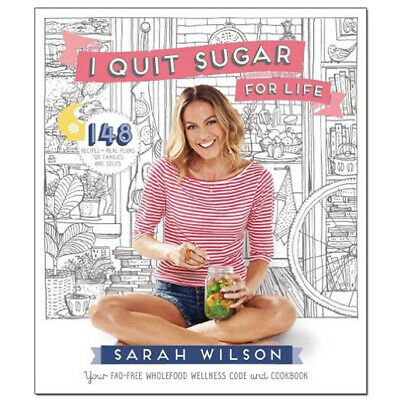 I Quit Sugar for Life by Sarah Wilson 9781447273349 NEW [PB]