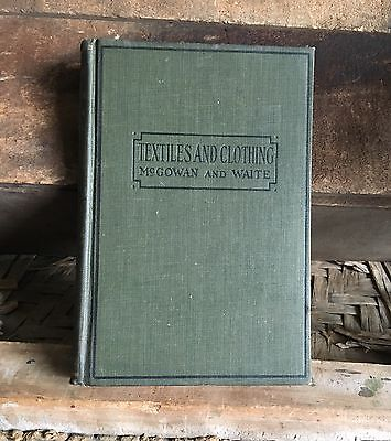 1920's Textiles and Clothing Book McGowan and Waite Silk Antique Sewing Cloth
