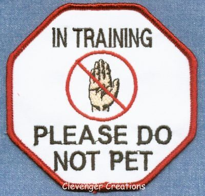 """IN TRAINING PLEASE DO NOT PET service dog patch 3.5""""-5"""""""