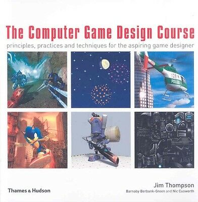 The Computer Game Design Course by Barnaby Berbank-Green Paperback Book