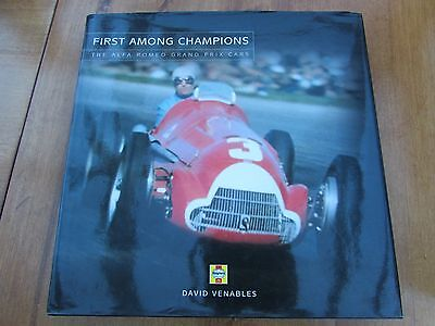 First Among Champions:  The Alfa Romeo Grand Prix Cars - Venables - 1st Edition