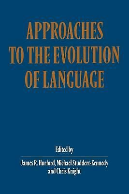 Approaches to the Evolution of Language: Social and Cognitive Bases (English) Pa