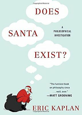 Does Santa Exist?: A Philosophical Investigation,PB,Eric Kaplan - NEW