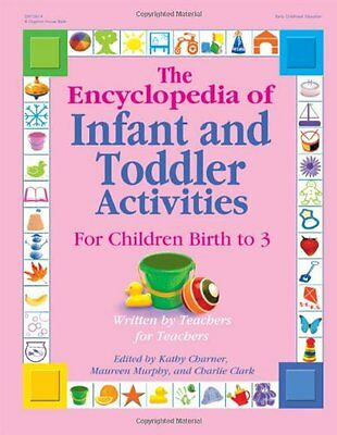 The Encyclopedia of Infant and Toddler Activities: For Children Birth to 3 Year