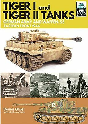 Tiger I and Tiger II: Tanks of the German Army and Waffen-SS: Eastern Front 194