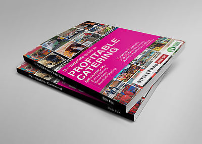 The Complete Guide To Profitable Catering. How to set up in Mobile & Street Food