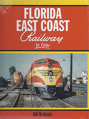 FLORIDA EAST COAST RAILWAY in Color (Steam, Diesel, Present Day) - NEW BOOK